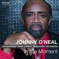 Johnny ONeal - In the Moment (Music CD)
