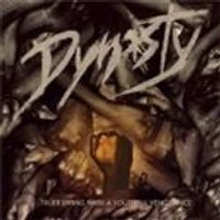 Dynasty - Truer Living with a Youthful Vengeance (Music CD)