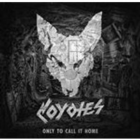 Coyotes - Only to Call it Home (Music CD)