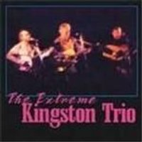 Kingston Trio (The) - Extreme Kingston Trio, The