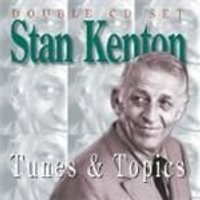 Stan Kenton - Tunes And Topics Vol.1