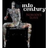 Into Century - Nobodys Slave (Music CD)