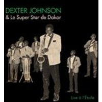 Dexter Johnson & Le Super Star De Dakar - Live LEtoile (Music CD)