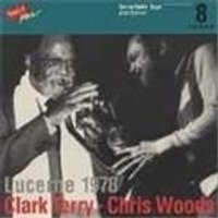 Clark Terry/Chris Woods - Lucerne 1978