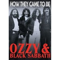 Black Sabbath -Ozzy & Black Sabbath How They Came To Be