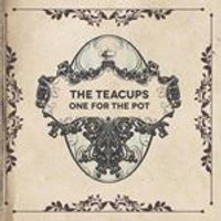 Teacups - One for the Pot (Music CD)
