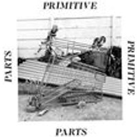 Primitive Parts - Parts Primitive (Music CD)