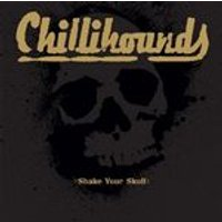 Chilli Hounds - Shake Your Skull (Music CD)
