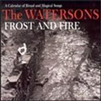 Watersons (The) - Frost And Fire