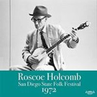 Roscoe Holcomb - San Diego Folk Festival 1972 (Music CD)