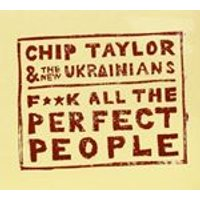 Chip Taylor - Fuck All the Perfect People (Music CD)