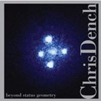 CHRIS DENCH - Beyond Status Geometry