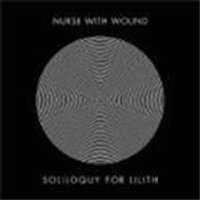 Nurse With Wound - Soliloquy For Lilith
