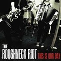 Roughneck Riot (The) - This Is Our Day (Music CD)