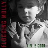 Flogging Molly - Life Is Good (Music CD)
