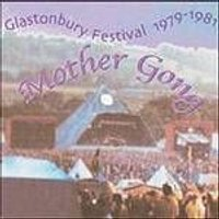 Mother Gong - Glastonbury 79 - 81 (Music CD)