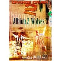 Orange Crush 2 - West Bromwich Albion 2 Wolves 0 (16th October 2011)