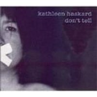 Kathleen Haskard - Dont Tell