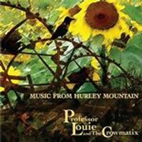 Professor Louie & The Crowmatix - Music From Hurley Mountain (Music CD)