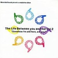 Various Artists - The Life Between You and Me, Vol. 2 (Music CD)