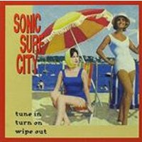 Sonic Surf City - Turn On Tune In Wipe Out (Music CD)