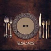 To Kill a King - Cannibals With Cutlery (Music CD)