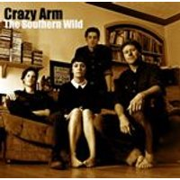 Crazy Arm - The Southern Wild (Music CD)