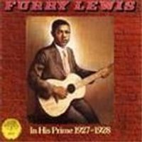 Furry Lewis - In His Prime 1927-1929