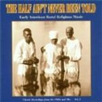 Various Artists - Half Aint Never Been Told Vol.2, The