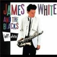 James White And The Blacks - Off White (Music CD)