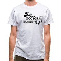 Are you a Doctor 'cause you just cured my erectile dysfunction classic fit.