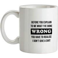 Before you explain to me what i've done wrong you have to realise I don't give a shit mug.