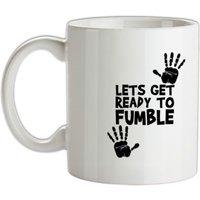 Lets Get Ready to Fumble mug.