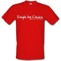single by choice just not my choice male t-shirt.