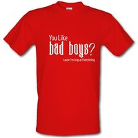 you like bad boys? cause im crap at everything male t-shirt.