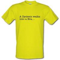 A Dyslexic Walks Into A Bra Male T-shirt.