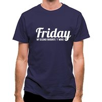 Friday - My Second Favourite `F' Word classic fit.