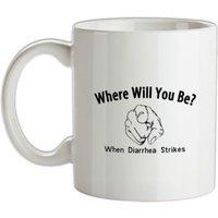 where will you be when diarrhea strikes mug.