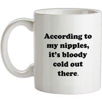 Cold Nipples mug.