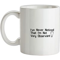i've never noticed that i'm not very observant mug.