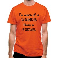 I'm more of a drinkie than a foodie classic fit.