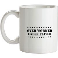 over worked - under played mug.