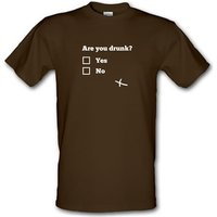 Are You Drunk? Male T-shirt.