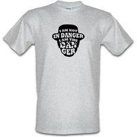I Am Not In Danger I Am The Danger. male t-shirt.