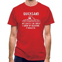 Quicksand Not Exactly The Threat I Grew Up Believing It Would Be classic fit.