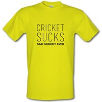 Cricket Sucks Said Nobody Ever male t-shirt.