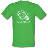Fried Chicken It's Good For You! male t-shirt.