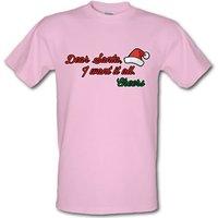 Dear Santa I Want It All male t-shirt.