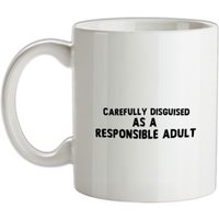 Disguised As A Responsible Adult mug.