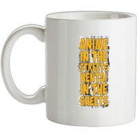 Anime In the Streets Hentai In The Sheets mug.